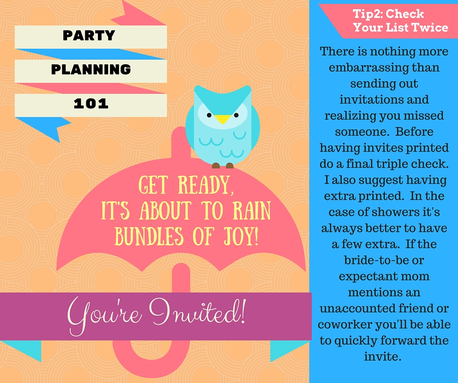 The guests are a key ingredient in your perfect party. Make sure your guest list in complete before sending the invites out